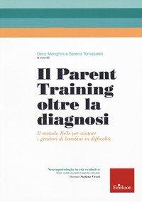 Il parent training oltre la diagnosi. Il metodo ReTe per aiutare i genitori di bambini in difficoltà