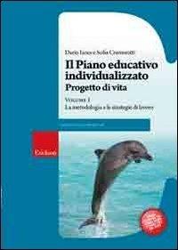 Il piano educativo individualizzato. Vol. 1. Progetto di vita