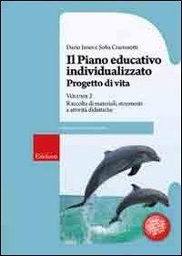 Il piano educativo individualizzato. Vol. 2. Progetto di vita