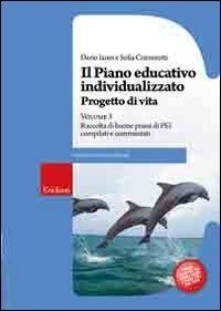 Il piano educativo individualizzato. Vol. 3. Progetto di vita