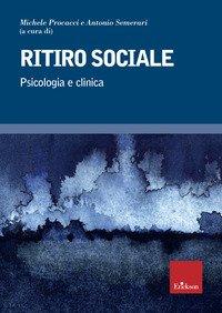Ritiro sociale. Psicologia e clinica