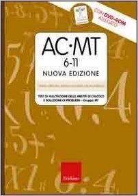 Test AC-MT 6-11. Test di valutazione delle abilità di calcolo e soluzione dei problemi. Gruppo MT