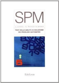 Test SPM. Test delle abilità di soluzione dei problemi matematici. Con protocolli