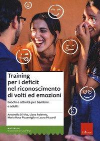 Training per i deficit nel riconoscimento di volti ed emozioni. Giochi e attività per bambini e adulti