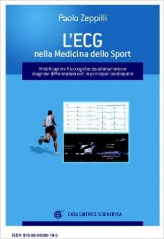 L'ECG in medicina dello sport. Modificazioni fisiologiche da allenamento e diagnosi differenziale con le principali cardiopatie