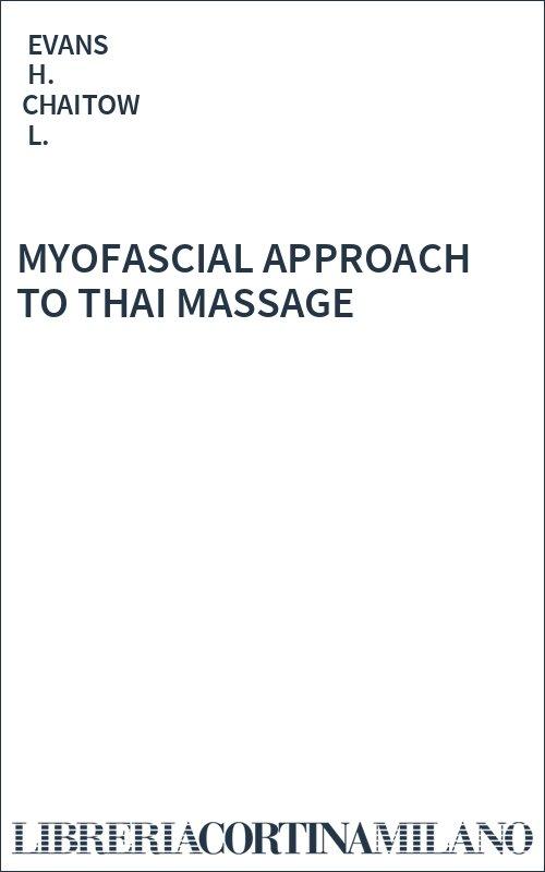 MYOFASCIAL APPROACH TO THAI MASSAGE