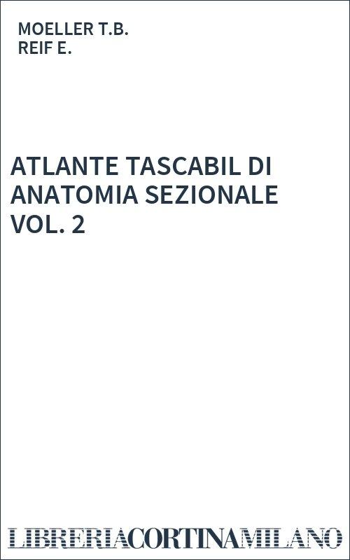 ATLANTE TASCABIL DI  ANATOMIA SEZIONALE VOL. 2
