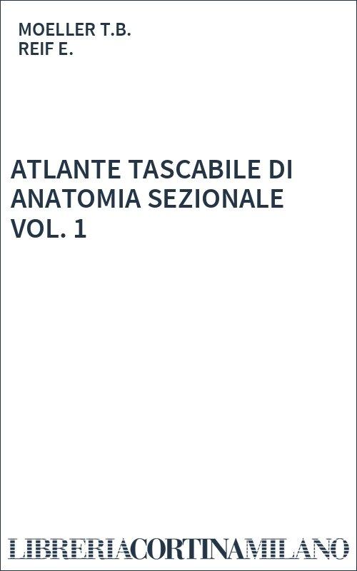 ATLANTE TASCABILE DI ANATOMIA SEZIONALE VOL. 1