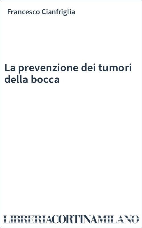 La prevenzione dei tumori della bocca