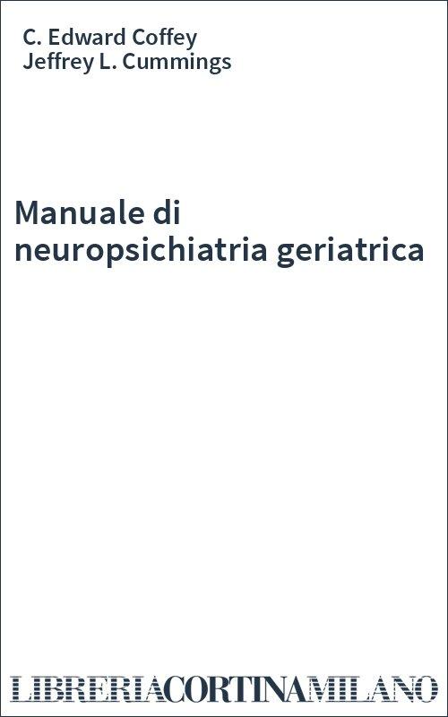 Manuale di neuropsichiatria geriatrica
