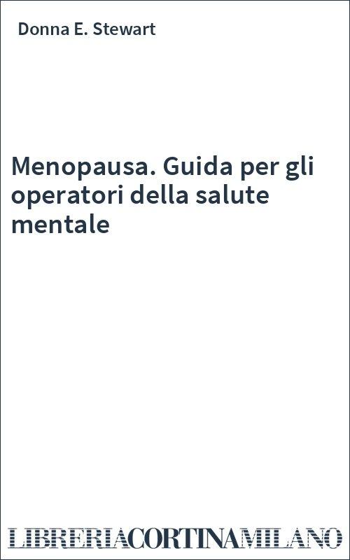 Menopausa. Guida per gli operatori della salute mentale