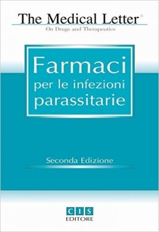The Medical Letter. Farmaci per le infezioni parassitarie