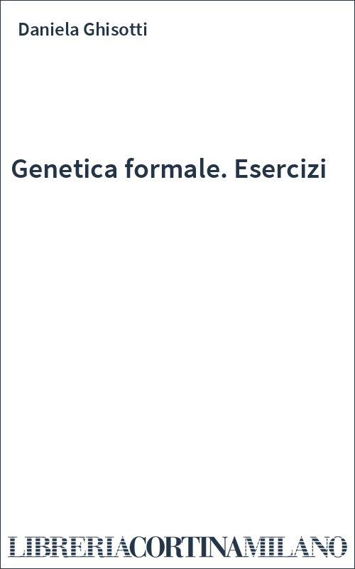 Genetica formale. Esercizi