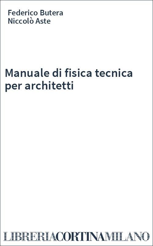 Manuale di fisica tecnica per architetti
