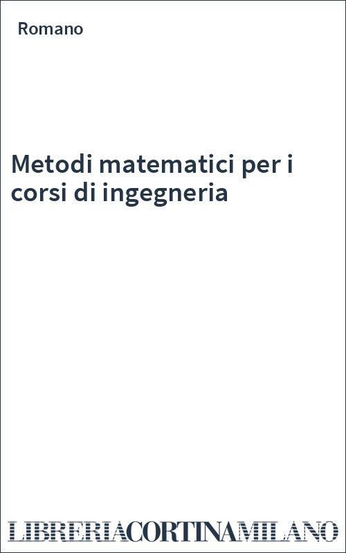 Metodi matematici per i corsi di ingegneria