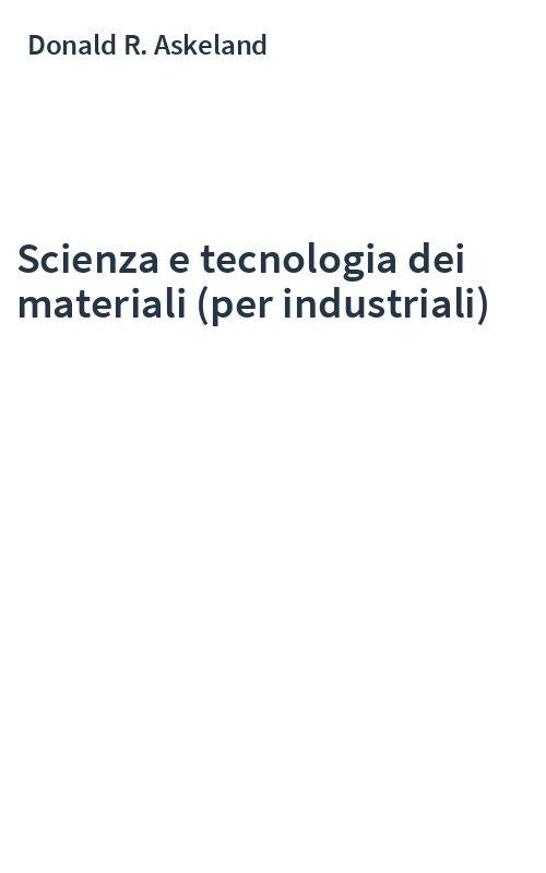 Scienza e tecnologia dei materiali (per industriali)