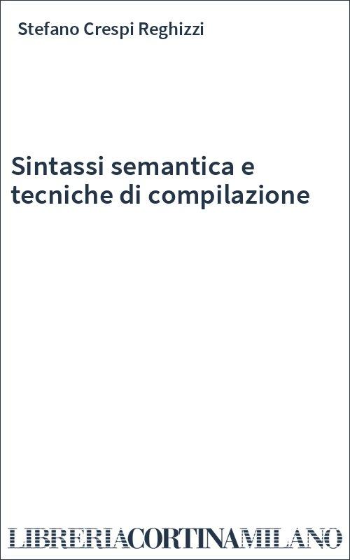 Sintassi semantica e tecniche di compilazione