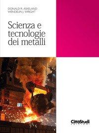 Scienza e tecnologia dei metalli