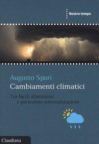 Cambiamenti climatici. Tra facili allarmismi e pericolose sottovalutazioni