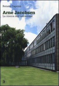 Arne Jacobsen. La ricerca dell'astrazione
