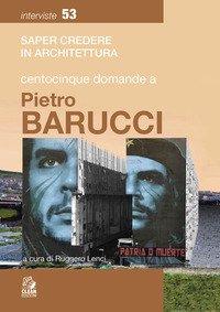 Centocinque domande a Pietro Barucci
