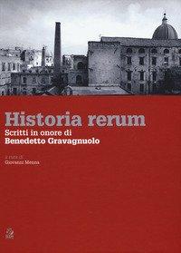 Historia rerum. Scritti in onore di Benedetto Gravagnuolo