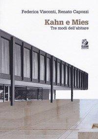 Kahn e Mies. Tre modi dell'abitare