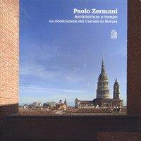 Paolo Zermani. Architettura e tempo. La ricostruzione del castello di Novara