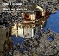 Pietre e memorie-stones and memories. Resilienza materiale e sociale dei centri storici-Material and social resilience of historical centers