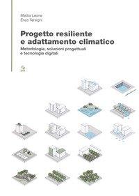 Progetto?resiliente e?adattamento?climatico. Metodologie, soluzioni progettuali e tecnologie digitali