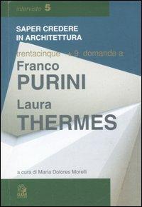 Trentacinque + 9 domande a Franco Purini/Laura Thermes