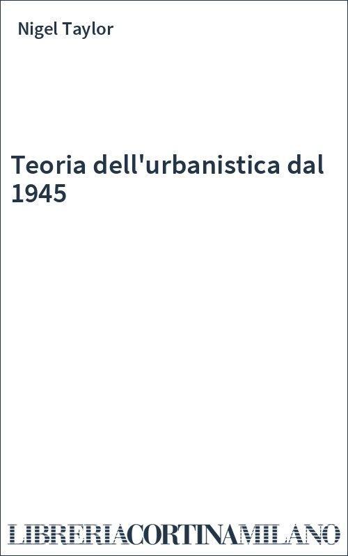 Teoria dell'urbanistica dal 1945