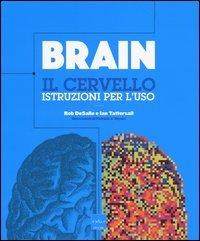 Brain. Il cervello. Istruzioni per l'uso