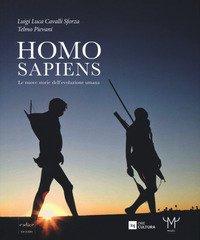 Homo sapiens. Le nuove storie dell'evoluzione umana. Catalogo della mostra (Milano, 30 settembre 2016-26 febbraio 2017)