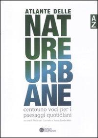 Atlante delle nature urbane. Centouno voci per i paesaggi quotidiani