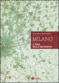 Milano. A piedi nella metropoli