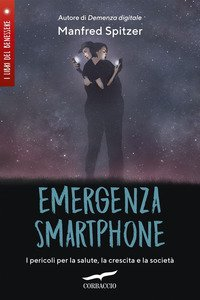 Emergenza smartphone. I pericoli per la salute, la crescita e la società