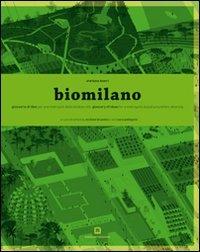 Biomilano. Glossario di idee per una metropoli della biodiversità. Ediz. italiana e inglese