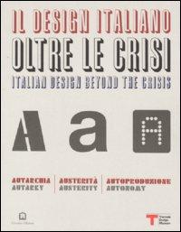 Il design italiano oltre le crisi. Autarchia, austerità, autoproduzione