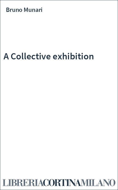 A Collective exhibition
