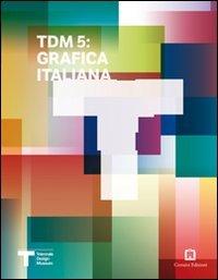 TDM5: grafica italiana. Ediz. italiana e inglese