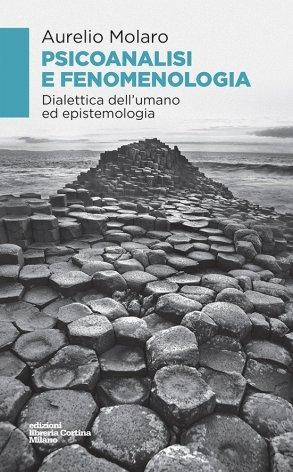 Psicoanalisi e fenomenologia. Dialettica dell'umano ed epistemologia