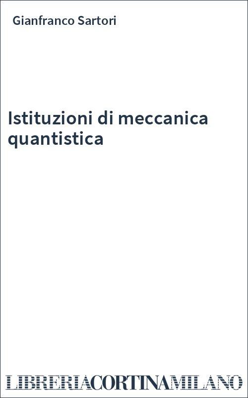 Istituzioni di meccanica quantistica