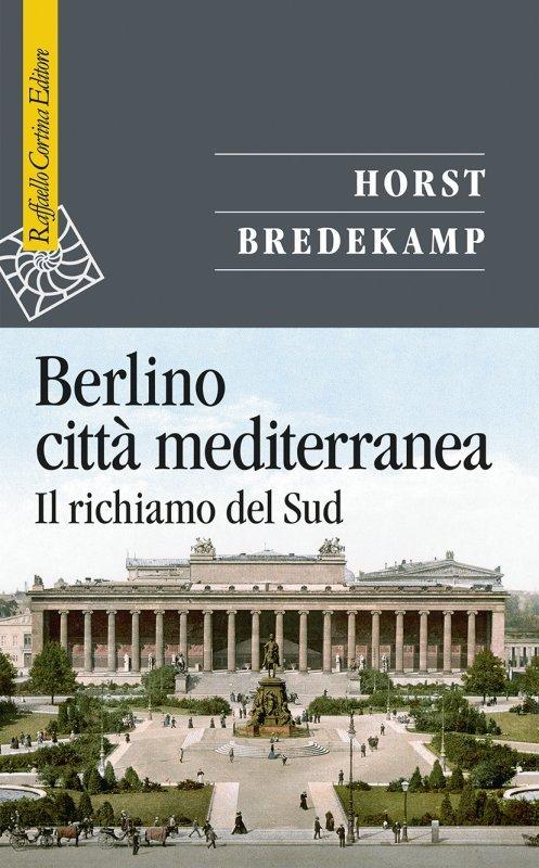 Berlino città mediterranea. Il richiamo del Sud