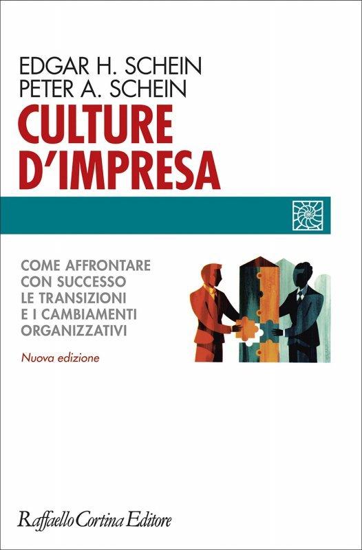 Culture d'impresa. Come affrontare con successo le transizioni e i cambiamenti organizzativi