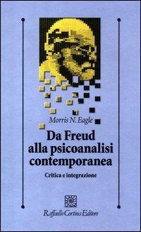 Da Freud alla psicoanalisi contemporanea. Critica e integrazione