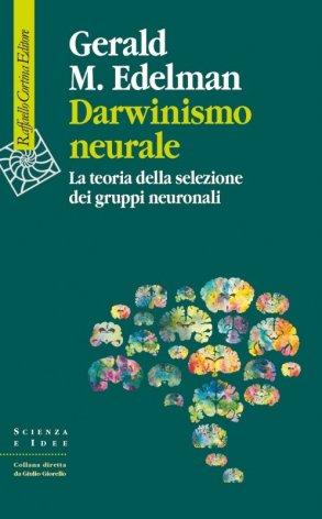 Darwinismo neurale. La teoria della selezione dei gruppi neuronali
