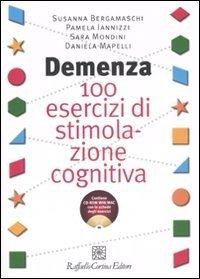 Demenza 100 Esercizi Di Stimolazione Cognitiva Con Cd Rom