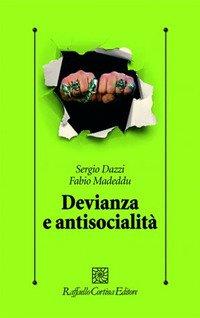 Devianza e antisocialità. Le prospettive scientifiche e cliniche contemporanee