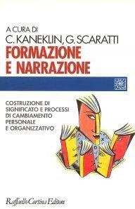 Formazione e narrazione. Costruzione di significato e processi di cambiamento personale e organizzativo